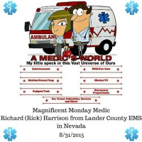 Magnificent Monday Medic - Richard Harrison, He was anonymously nominated by a peer who appreciates the work he does everyday, want to find out how to nominate someone you know, check out the article to find out how. ~Tom